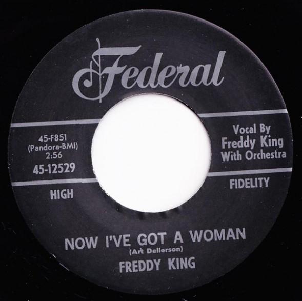 "FREDDY KING ""NOW I'VE GOT A WOMAN/Onion Rings"" 7"""