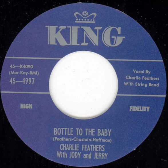 """CHARLIE FEATHERS """"One Hand Loose / Bottle To My Baby"""" 7"""""""