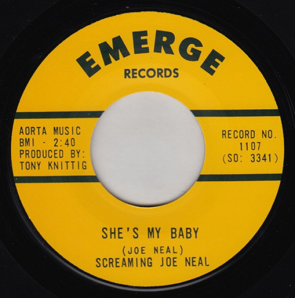 "SCREAMING JOE NEAL ""SHE'S MY BABY / DON'T QUIT ME BABY"" 7"""