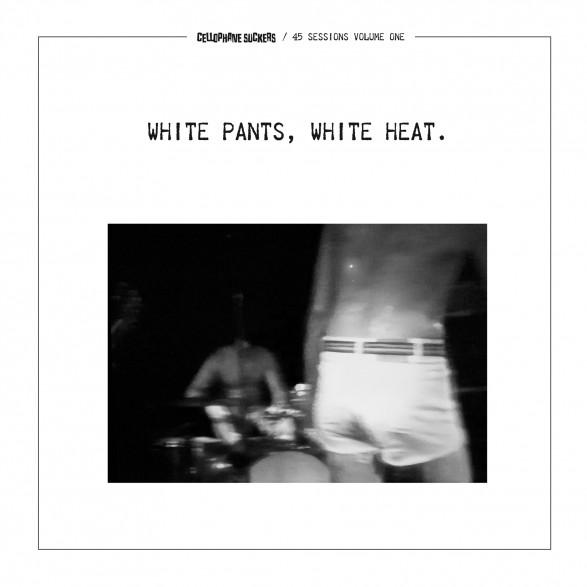 "CELLOPHANE SUCKERS ""WHITE PANTS, WHITE HEAT."" LP"