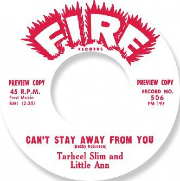 """TARHEEL SLIM & LITTLE ANN """"CAN'T STAY AWAY FROM YOU"""" / JOHNNY CHEF """"CAN'T STOP MOVIN'"""" 7"""""""