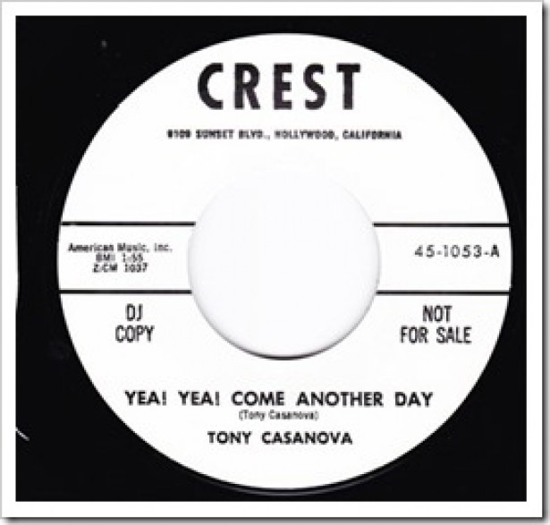 "TONY CASANOVA ""YEA! YEA! COME ANOTHER DAY / THE GRAVE"" 7"""