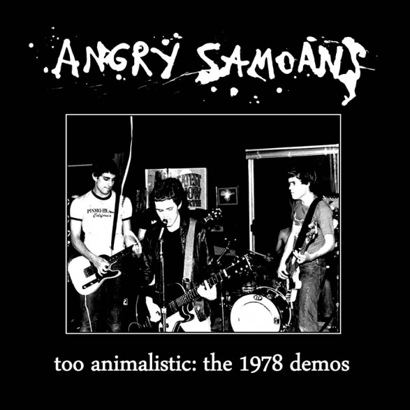 "ANGRY SAMOANS ""Too Animalistic: The 1978 Demos"" Mini-LP"