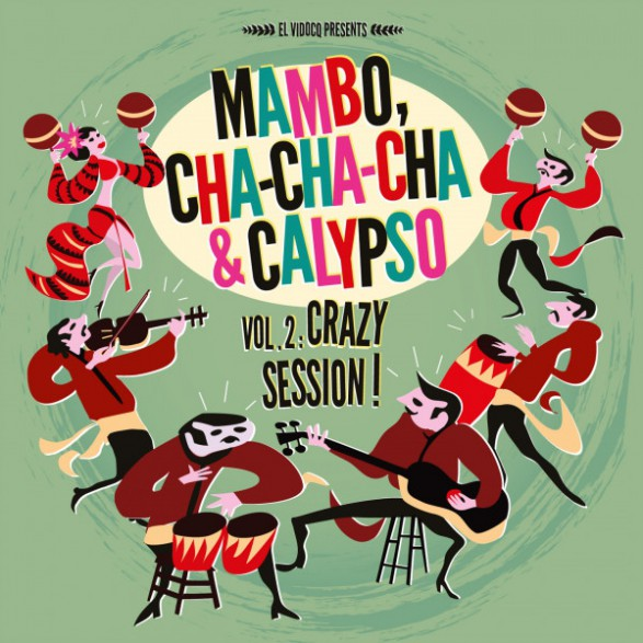 MAMBO, CHA-CHA-CHA & CALYPSO Vol 2: Crazy Session LP+CD