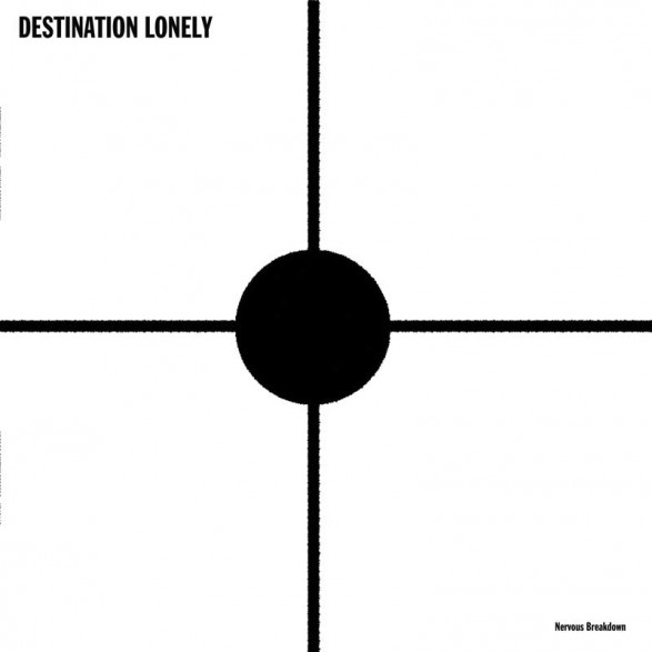 "DESTINATION LONELY ""Nervous Breakdown"" DoLP + CD"
