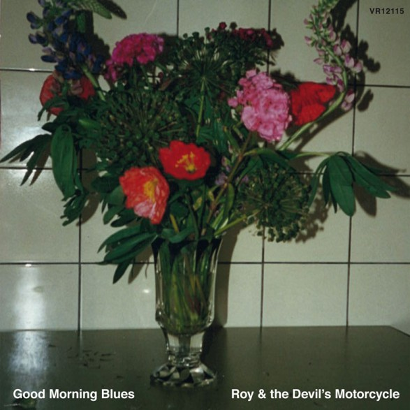 """ROY & THE DEVIL'S MOTORCYCLE """"GOOD MORNING BLUES"""" LP"""