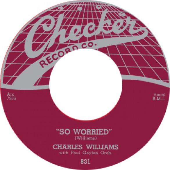 "CHARLES WILLIAMS ""SO WORRIED/ SO GLAD SHE'S MINE"" 7"""