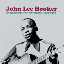 """JOHN LEE HOOKER """"Boom Boom: Vee-Jay Singles 1959-1962"""" LP"""