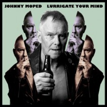 "JOHNNY MOPED ""LURRIGATE YOUR MIND"" LP"