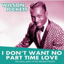 "WILSON PICKETT ""I DON'T WANT NO PART TIME LOVE"" LP"