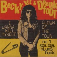 "BECKY LEE & DRUNKFOOT ""I Wanna Kill Myself/Clown Of The Town"" 7"""