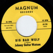 "JOHNNY GUITAR WATSON ""BIG BAD WOLF / YOU CAN STAY"" 7"""