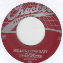 "LITTLE WALTER ""MELLOW DOWN EASY/ LAST NIGHT"" 7"""