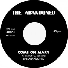 "ABANDONED ""COME ON MARY / AROUND & AROUND"" 7"""