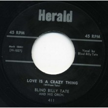 "BLIND BILLY TATE ""LOVE IS A CRAZY THING/ I GOT NEWS FOR YOU BABY"" 7"""
