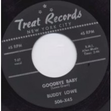 "BUDDY LOWE ""GOODBYE BABY/RUN FAST DON'T WALK"" 7"""