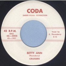"""CRUISERS """"BETTY ANN/You Made A Fool Out Of Me"""" 7"""""""