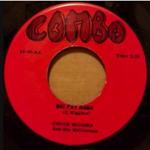 "CHUCK HIGGINS ""BIG FAT MAMA/REAL GONE HOUND DOG"" 7"""