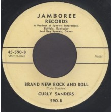"CURLY SANDERS ""Brand New Rock And Roll / Why Did You Leave Me"" 7"""