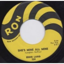 "EDDIE LANG ""SHE'S MINE ALL MINE/Troubles Troubles"" 7"""