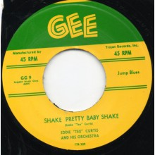 "EDDIE 'TEX' CURTIS ""SHAKE PRETTY BABY SHAKE""/ OLIVER JONES ""WHAT I SAY"" 7"""