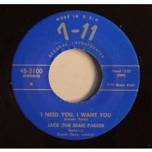 "JACK THE BEAR PARKER ""I NEED YOU I WANT YOU"" 7"""