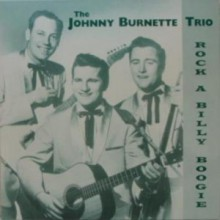 "JOHNNY BURNETTE TRIO ""ROCK A BILLY"" LP"