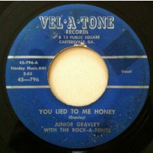 "Junior Gravley With The Rock-A-Tones ""You Lied To Me Honey / Take My Hand"" 7"""