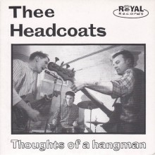 "HEADCOATS ""THOUGHTS OF A HANGMAN"" 4 cut 7"""
