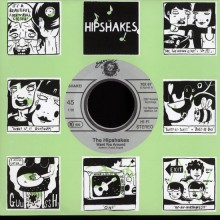 "HIPSHAKES ""I DON'T KNOW/ WANT YOU AROUND"" 7"""