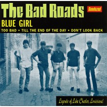 "BAD ROADS ""BLUE GIRL/TOO BAD/& 2 more"" 7"""