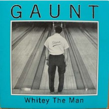 """GAUNT """"WHITEY THE MAN"""" 10"""""""