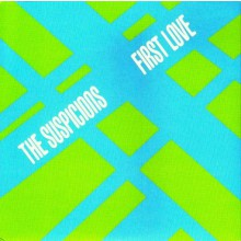 "SUSPICIONS ""FIRST LOVE"" 7"""
