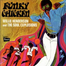 "WILLIE HENDERSON & THE SOUL EXPLOSION ""Funky Chicken"" LP"