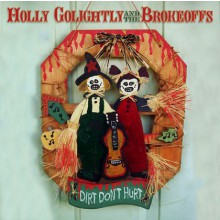 "HOLLY GOLIGHTLY & BROKEOFFS ""DIRT DON'T HURT"" LP"