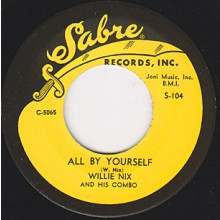 "WILLIE NIX ""JUST CAN'T STAY/ALL BY MYSELF"" 7"""