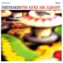 "DIRTSHAKES ""KICKS ARE ALRIGHT"" 10"""