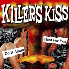 "KILLERS KISS ""DO IT AGAIN/HARD FOR YOU"" 7"""
