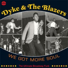 "DYKE & THE BLAZERS ""WE GOT MORE SOUL"" DoCD"