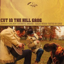 "CUT IN THE HILL GANG ""JOHNNY WALKER'S QUIXOTIC DREAM"" 7"""