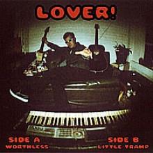 """LOVER """"WORTHLESS/ LITTLE TRAMP"""" 7"""""""