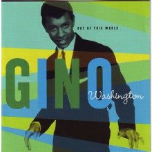 "GINO WASHINGTON ""OUT OF THIS WORLD"" CD"