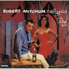 "ROBERT MITCHUM ""CALYPSO IS LIKE SO"" LP"