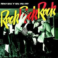 ROCK ROCK ROCK:: French Rock 'N' Roll 1956-1959 LP