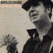 "MARVELOUS DARLINGS ""SLEEPING LIKE A DEAD MAN"" 7"""