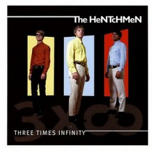 "HENTCHMEN ""THREE TIMES INFINITY"" CD"