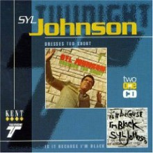 "SYL JOHNSON ""DRESSES TOO SHORT"" CD"