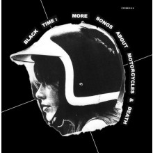 """BLACK TIME """"MORE SONGS ABOUT MOTORCYCYCLES & DEATH"""" LP"""