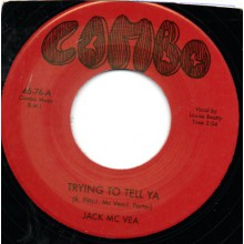 "JACK McVEA ""TRYING TO TELL/FIDDLESTICKS"" 7"""
