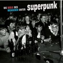 """SUPERPUNK """"DIE SEELE DES MENSCHEN UNTER SUPERPUNK"""" LP"""